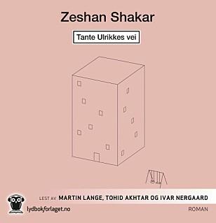 ANBEFALT: Tante Ulrikkes vei av Zeshan Shakar.