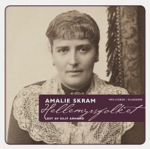 ANBEFALT: Hellemyrsfolket av Amalie Skram.